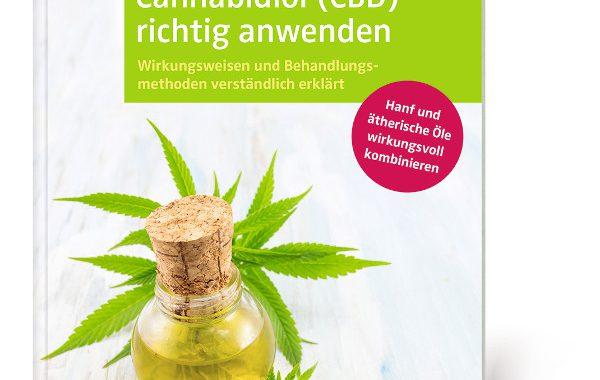 Das Neue Buch: Cannabis Und Cannabidiol (CBD) Richtig Anwenden
